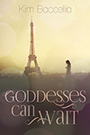 Goddesses Can Wait by Kim Baccellia